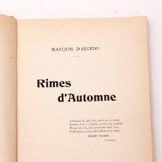 Libros antiguos: MARQUIS D'ALCEDO - RIMES D'AUTOMME - 1902 - FIRMADO POR EL AUTOR. Lote 195391795