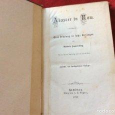Libros antiguos: AHASVER EN ROMA. UN POEMA EN SEIS CANCIONES. CON UN EPÍLOGO A LA CRÍTICA. POR ROBERT HAMERLING, 1877. Lote 195392021