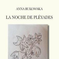 Libros antiguos: LA NOCHE DE PLÉYADES, DE ANNA BUKOWSKA. Lote 195398718