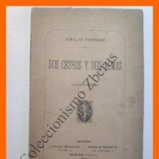 Libros antiguos: DOS CETROS Y DOS ALMAS. CUADRO HISTORICO - EMILIO FERRARI. Lote 195473491