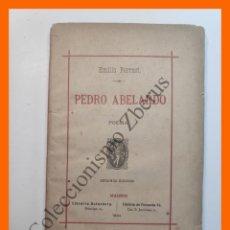 Libros antiguos: PEDRO ABELARDO (POEMA) - EMILIO FERRARI. Lote 195473593