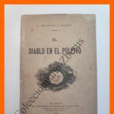 Libros antiguos: EL DIABLO EN EL PÚLPITO - C. DE SOTO Y CORRO. Lote 195489193