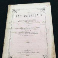 Libros antiguos: J.V.M. AL XXV ANIVERSARI DE LA PROCLAMACIÓ DE PIO IX (16 DE JUNY DE 1871). DED. AUTÓG. BARNA, 1871.. Lote 195491516