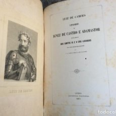 Libros antiguos: LUIZ DE CAMÕES. EPISODIOS DE IGNEZ DE CASTRO Y ADAMASTOR...POR J. A. D' ESCODEGA DE BOISSE, 1865. . Lote 195505501