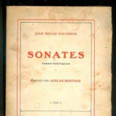 Libros antiguos: NUMULITE L1250 SONATES JOAN MOLAS VALVERDE OBRES POÈTIQUES PREFACI APELES MESTRES 1916 FIRMADO AUTOR. Lote 195529577