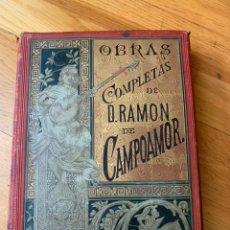 Libros antiguos: L- OBRAS COMPLETAS DE DON RAMÓN DE CAMPOAMOR, 1888. Lote 195542873
