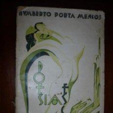 Libros antiguos: POESIAS ESCOGIDAS HUMBERTO PORTA MENCOS S/F BARCELONA DEDICADA A R.CANSINOS ASSENS. Lote 195681310
