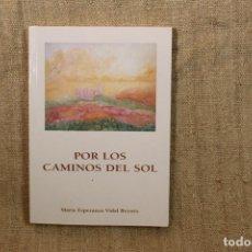Libros antiguos: POR LOS CAMINOS DEL SOL - MARÍA ESPERANZA VIDAL REYNÉS. Lote 195764257