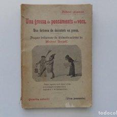 Libros antiguos: LIBRERIA GHOTICA. ALBERT LLANAS. UNA GROSSA DE PENSAMENTS EN VERS.1890.ILUSTRADO POR MODEST URGELL. Lote 196324588
