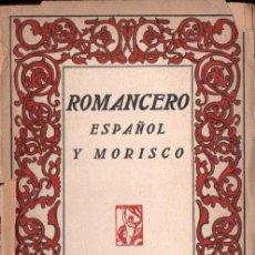 Libros antiguos: ROMANCERO ESPAÑOL Y MORISCO (PROMETEO, C. 1920). Lote 232575500
