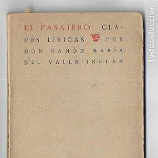 Livros antigos: L-3374. EL PASAJERO: CLAVES LIRICAS. POR DON RAMON MARIA DEL VALLE INCLAN. AÑO 1920.. Lote 196509718