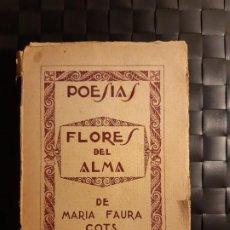 Libros antiguos: POESÍAS FLORES DEL ALMA DE MARÍA FAURA COTS. Lote 196541063