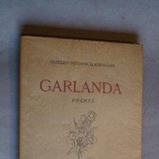 Libros antiguos: GARLANDA. POEMES. GUILLEM MITJANS LLAMPALLAS.. Lote 197394412
