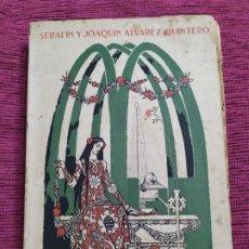 Libros antiguos: 1911. FIESTAS DE AMOR Y POESÍA. SERAFÍN Y JOAQUÍN ÁLVAREZ QUINTERO. . Lote 197584092