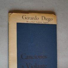 Libros antiguos: CANCIONES A VIOLANTE. GERARDO DIEGO. 1959. Lote 197600836