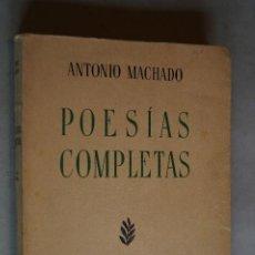 Libros antiguos: POESÍAS COMPLETAS. ANTONIO MACHADO. 1946. Lote 197607040