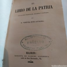 Libros antiguos: EL LIBRO DE LA PATRIA POR VENTURA RUIZ AGUILERA,POESIA 1869.. Lote 198022691