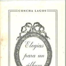 Libros antiguos: 3280.-POESIA-CONCHA LAGOS-CORDOBA-ELEGIAS PARA UN ALBUM-DEDICATORIA AUTOGRAFA. Lote 198293345