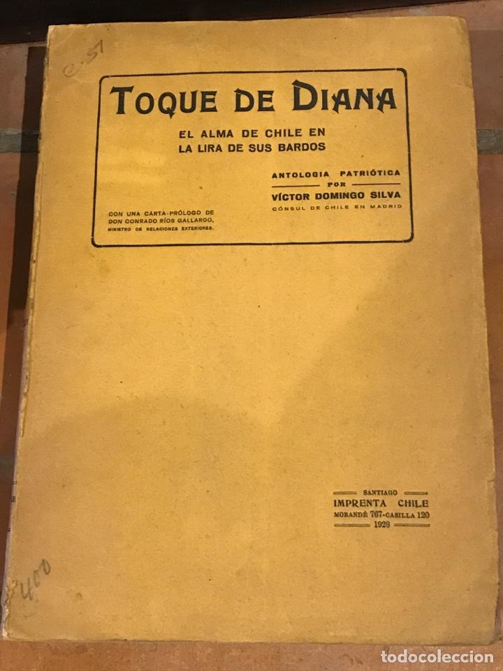 TOQUE DE DIANA EL ALMA DE CHILE EN LA LIRA DE SUS BARDOS (Libros antiguos (hasta 1936), raros y curiosos - Literatura - Poesía)