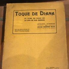 Libros antiguos: TOQUE DE DIANA EL ALMA DE CHILE EN LA LIRA DE SUS BARDOS. Lote 198513817