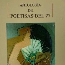 Libri antichi: ANTOLOGÍA DE POETISAS DEL 27. Lote 198566487