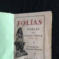 Livros antigos: FOLÍAS. COPLAS POR DIEGO CROSA -CROSITA- INTRODUCCIÓN POR E. ZAMACOIS. SANTA CRUZ DE TENERIFE, 1932.. Lote 198826455