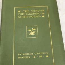 Libros antiguos: WIND IN THE CLEARING AND OTHER POEMS (1895) ROBERT CAMERON ROGERS 1ST. EDITION. INGLÉS. Lote 199110570