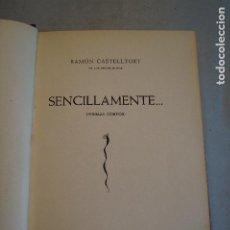 Libros antiguos: SENCILLAMENTE. POEMAS CORTOS. RAMÓN CASTELLTORT. FIRMADO POR EL AUTOR. Lote 199346030