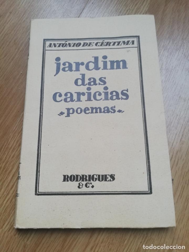 ANTÓNIO DE CÉRTIMA. JARDIM DAS CARICIAS. POEMAS (Libros antiguos (hasta 1936), raros y curiosos - Literatura - Poesía)