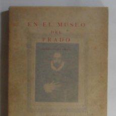 Libros antiguos: EN EL MUSEO DEL PRADO (IMPRESIONARIO LIRICO) - J. JUAREZ UGENA - ED. TOMAS PRAST - 1926 ** COMPLETO. Lote 201127176