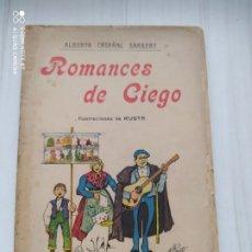 Libros antiguos: ROMANCES DE CIEGO - VERSOS BATURROS - ALBERTO CASAÑAL. Lote 201904638