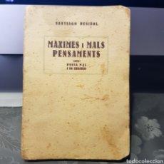 Libri antichi: MÀXIMES I MALS PENSAMENTS. DEDICADO Y AUTOGRAFIADO POR EL AUTOR SANTIAGO RUSIÑOL. 1927. Lote 202679573
