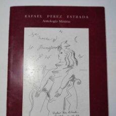 Libros antiguos: ANTOLOGÍA MÍNIMA. RAFAEL PÉREZ ESTRADA.. Lote 203879062