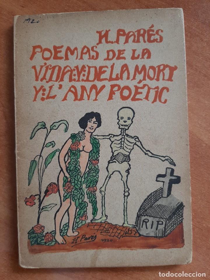 1920 POEMAS DE LA VIDA Y DE LA MORT Y L ANY POÉTIC - H. PARÉS / CATALÁN (Libros antiguos (hasta 1936), raros y curiosos - Literatura - Poesía)