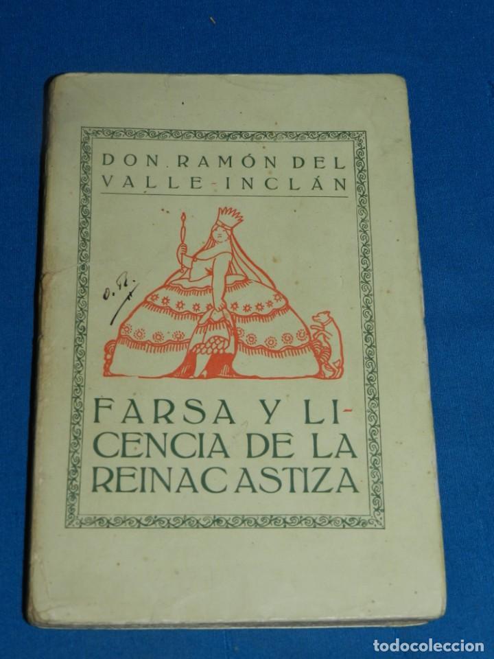 RAMON DEL VALLE-INCLAN - FARSA Y LICENCIA DE LA REINACASTIZA , 1 EDC, MADRID 1922 (Libros antiguos (hasta 1936), raros y curiosos - Literatura - Poesía)