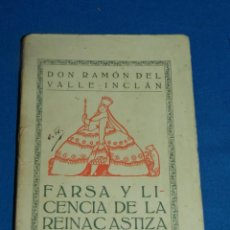Libros antiguos: RAMON DEL VALLE-INCLAN - FARSA Y LICENCIA DE LA REINACASTIZA , 1 EDC, MADRID 1922. Lote 204306003