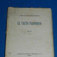 Libros antiguos: JUAN JOSE DOMENCHINA - EL TACTO FERVOROSO 1929 - 30 , 1 EDC, COMP. IBERO-AMERICANA , MADRID 1930. Lote 204306986