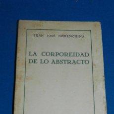 Libros antiguos: JUAN JOSE DOMENCHINA, LA CORPOREIDAD DE LO ABSTRACTO 1929, 1 EDICION. Lote 204307960