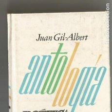 Libros antiguos: JUAN GIL ALBERT ANTOLOGÍA POÉTICA 1936-1976SELECCIONES DE POESIA ESPAÑOLA 1982. Lote 204706248
