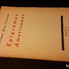 Livros antigos: 1928 - ENRIQUE DÍEZ CANEDO - EPIGRAMAS AMERICANOS - 1ª ED., DEDICADO. Lote 204796353