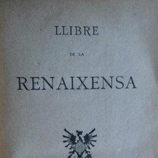 Libros antiguos: LLIBRE DE LA RENAIXENSA. BARCELONA, 1888. POESÍA. Lote 204841267