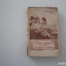 Libros antiguos: OBRAS PÓSTUMAS DE JOSE MARÍA GABRIEL Y GALAN. Lote 205127876