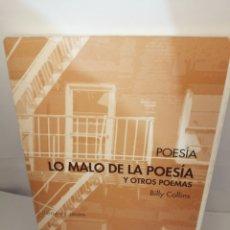 Libros antiguos: LO MALO DE LA POESIA Y OTROS POEMAS DE BILLY COLLINS. Lote 206369552