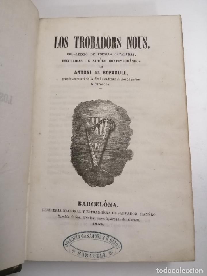 LOS TROBADORS NOUS. POESIAS CATALANAS. ANTONI DE BOFARULL. 1858 BARCELONA. IM.: SALVADOR MANÈRO. (Libros antiguos (hasta 1936), raros y curiosos - Literatura - Poesía)