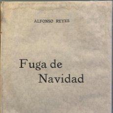 Libros antiguos: ALFONSO REYES Y NORAH BORGES. FUGA DE NAVIDAD. Lote 207052433