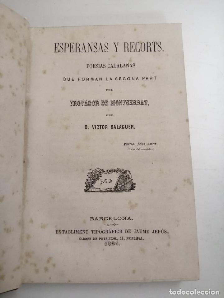 ESPERANSAS Y RECORTS. POESIAS CATALANAS. TROVADOR DE MONTSERRAT. VICTOR BALAGUER. 1866 BARCELONA (Libros antiguos (hasta 1936), raros y curiosos - Literatura - Poesía)