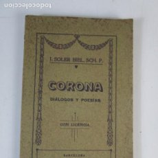 Libros antiguos: CORONA DIÁLOGOS Y POESÍAS - J. SOLER BIEL, SCH. P. - IMP ELLZEVIRIANA-BORRAS Y MESTRES - 1909. Lote 207959871