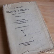 Libros antiguos: OBRAS COMPLETAS, JOSE Mª GABRIEL Y GALÁN -1936 TOMO I. CASTELLANAS, EXTREMEÑAS, NUEVAS CASTELLANAS. Lote 208792787