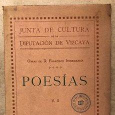 Libros antiguos: POESIAS. OBRAS EN PROSA Y VERSO DE D. FRANCISCO DE ITURRIBARRIA. VOL. II. 1920. Lote 182590948