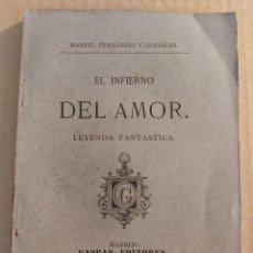 Libros antiguos: EL INFIERNO DEL AMOR : LEYENDA FANTÁSTICA ( MANUEL FERNÁNDEZ Y GONZÁLEZ 1884 ). Lote 210059500